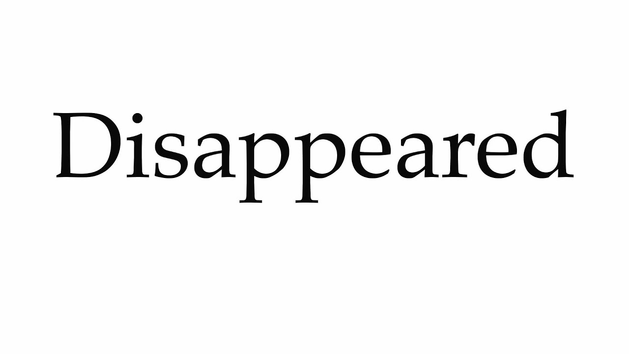 How to Pronounce Disappeared