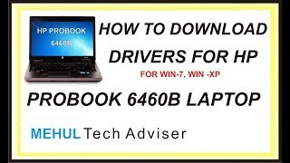 How to download drivers for HP Laptop  ProBook 6460b for windows xp and windows 7