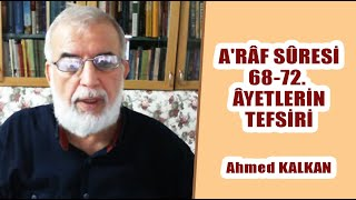 A'râf Sûresi 68-72. Âyetlerin Tefsiri - Ahmed KALKAN