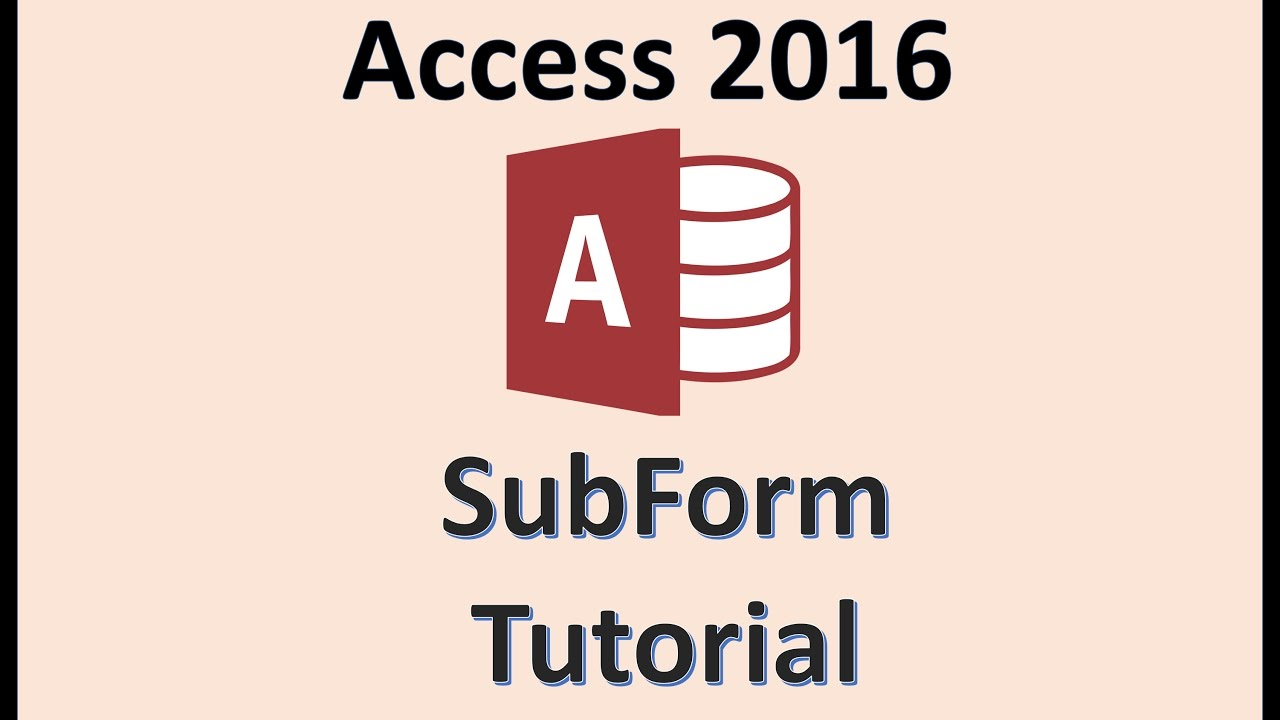 Office 365 Microsoft Access Access 2016 Subform Tutorial How To Create Subforms In Microsoft Office 365 Add Form And Forms