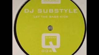 DJ Substyle - Let The Bass Kick (Rokka Remix)