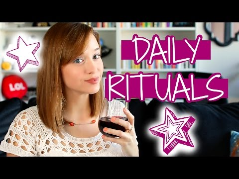 MY DAILY RITUALS