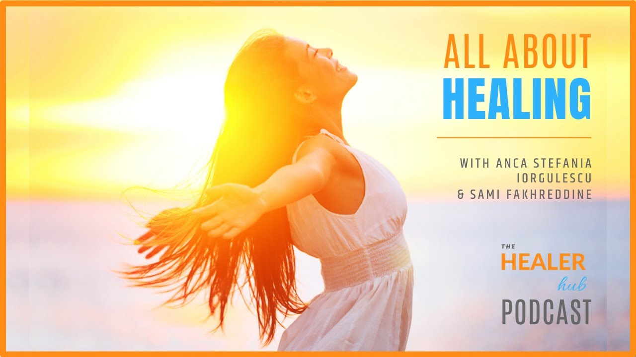 All About Healing - The Healer Hub Podcast