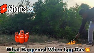 what happened when you blast LPG Gas..🤯#shorts #spoutoffocus #outoffocus