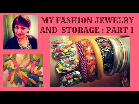 FASHION JEWELRY COLLECTION AND STORAGE PART 1