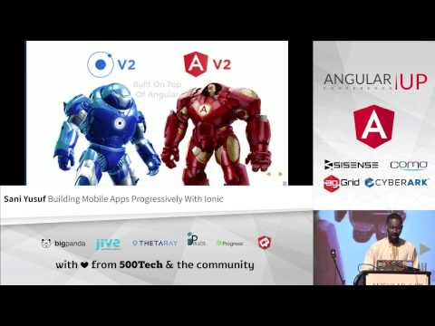 Sani Yusuf - Building Mobile Apps Progressively With Ionic | AngularUP 2016