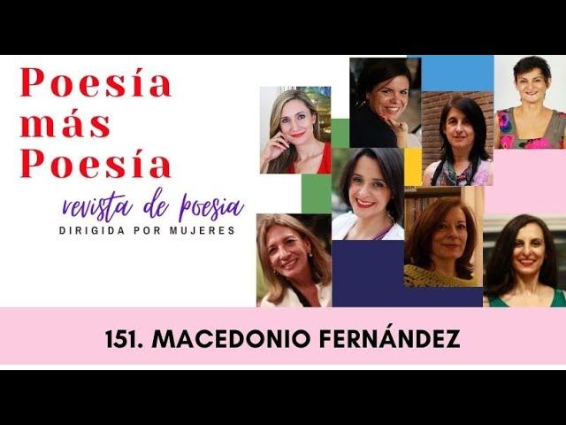 151 POESÍAS MÁS POESÍA: MACEDONIO FERNÁNDEZ