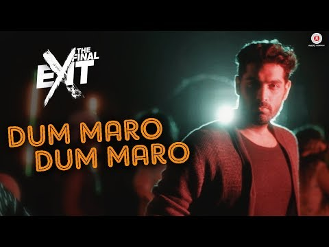 Dum Maro Dum Maro - Neha Kakkar | The Final Exit...