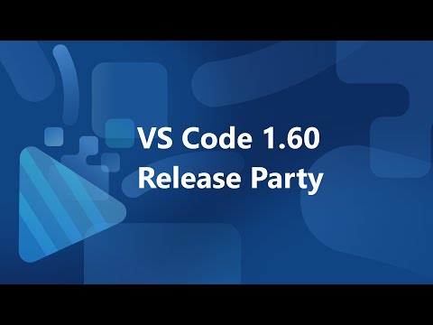 VS Code 1.60 Release Party 🎉