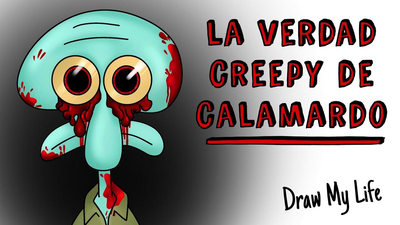 La verdad creepy de Calamardo 🐙 Draw My Life Terror