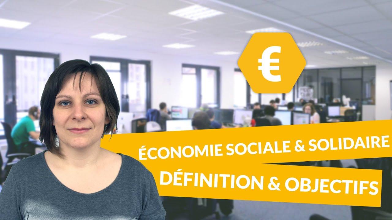 L Economie Sociale Et Solidaire Definition Et Objectifs Economie