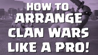 Clash of Clans: HOW TO ARRANGE CLAN WARS LIKE  PRO! | Mister Clash