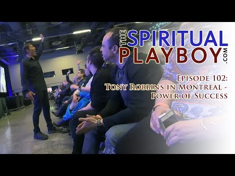 Episode 102: Tony Robbins In Montreal - Power Of Success