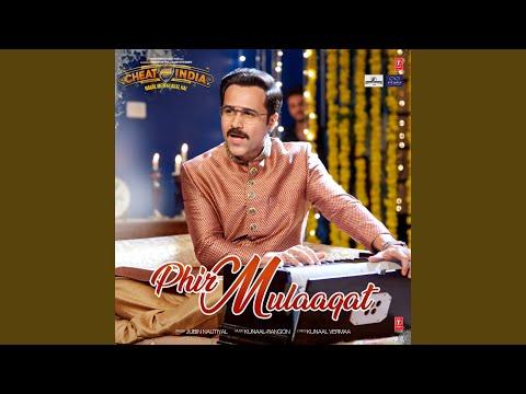"""Phir Mulaaqat (From """"Cheat India"""")"""
