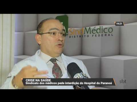 Sindicato dos médicos pede interdição do Hospital do Paranoá