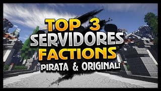TOP 3 SERVIDORES DE FACTIONS! (Pirata & Original)