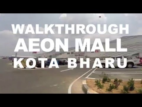 AEON MALL KOTA BHARU - WALKTHROUGH