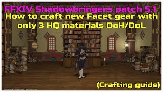 FFXIV Shadowbringers patch 5.1 How to HQ new Facet gear with 3 HQ materials