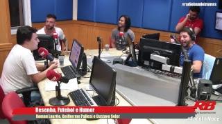 Resenha, Futebol e Humor - 26/09/2018