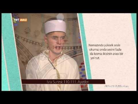 İsra Suresi / 110 - 111. Ayetler - Sulejman Ibrahimović -  Gönül Dilinden - TRT Avaz
