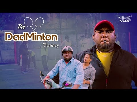 The Dadminton Theory | Viva