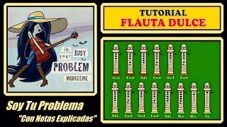 Hora de Aventura - Soy Tu Problema en Flauta Dulce