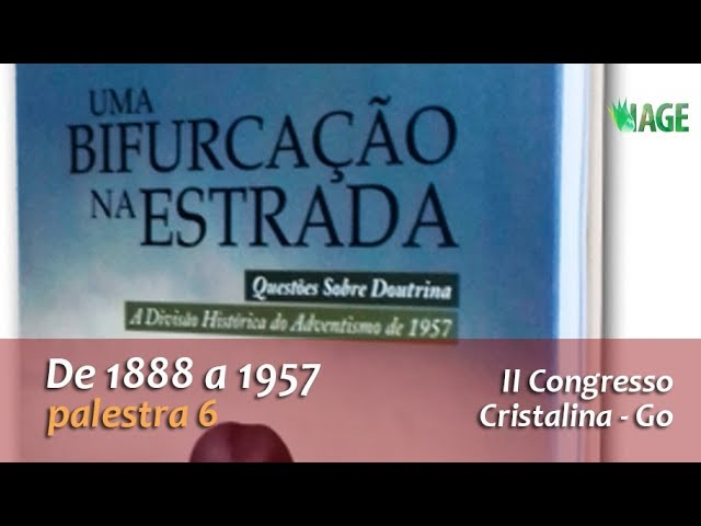 152 - I CONGRESSO IAGE - UMA BIFURCAÇÃO NA ESTRADA (palestra 6)