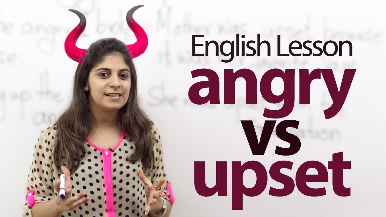 Download Difference between the words - 'Angry' and 'Upset' - English Speaking Lesson