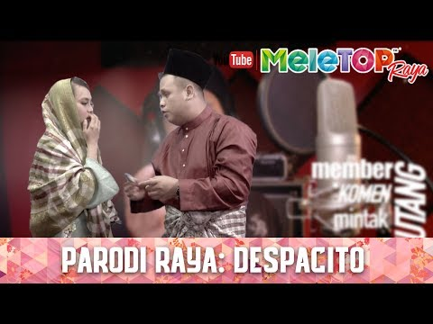MeleTOP Raya 2017 : Parodi Raya - Despacito