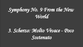 Symphony No. 9 From the New World. 3.Scherzo: Molto vivace - Poco sostenuto