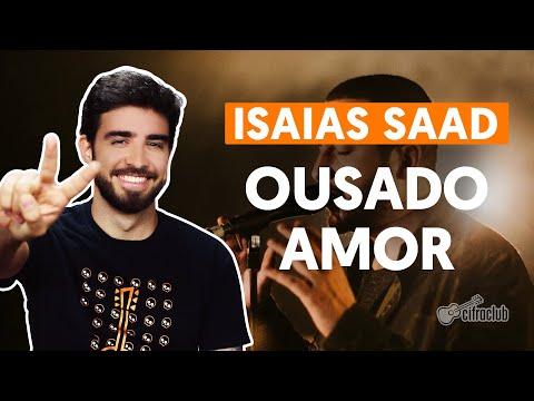 Como tocar no violão: OUSADO AMOR - Isaias Saad versão simplificada