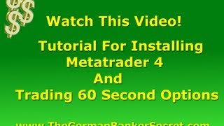 Metatrader 4 Installation Demo And Tutorial For Trading 60 Second Binary Options - Free Training