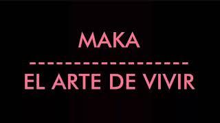 MAKA - EL ARTE DE VIVIR (LETRA) Video