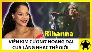 """Rihanna - """"Viên Kim Cương"""" Hoang Dại Của Làng Nhạc Thế Giới"""