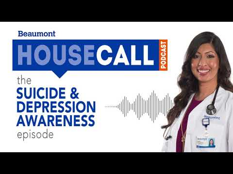 The Suicide & Depression Episode | Beaumont HouseCall Podcast