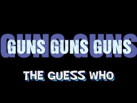 Guns Guns Guns - The Guess Who - ( lyrics )