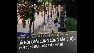 Tin tức 24h - Tai nạn giao thông khiến người đi bộ sợ hãi - Hà Nội vội lắp rào chắn vỉa hè