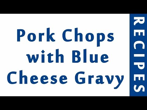 Pork Chops with Blue Cheese Gravy | Easy Low Carb Recipes | DIET RECIPES | RECIPES LIBRARY