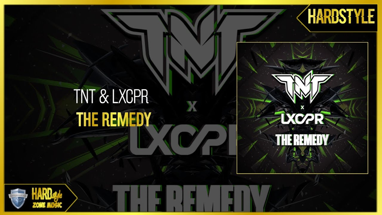 c66fa9bc TNT & LXCPR - The Remedy (Extended). Hardstyle Zone Music