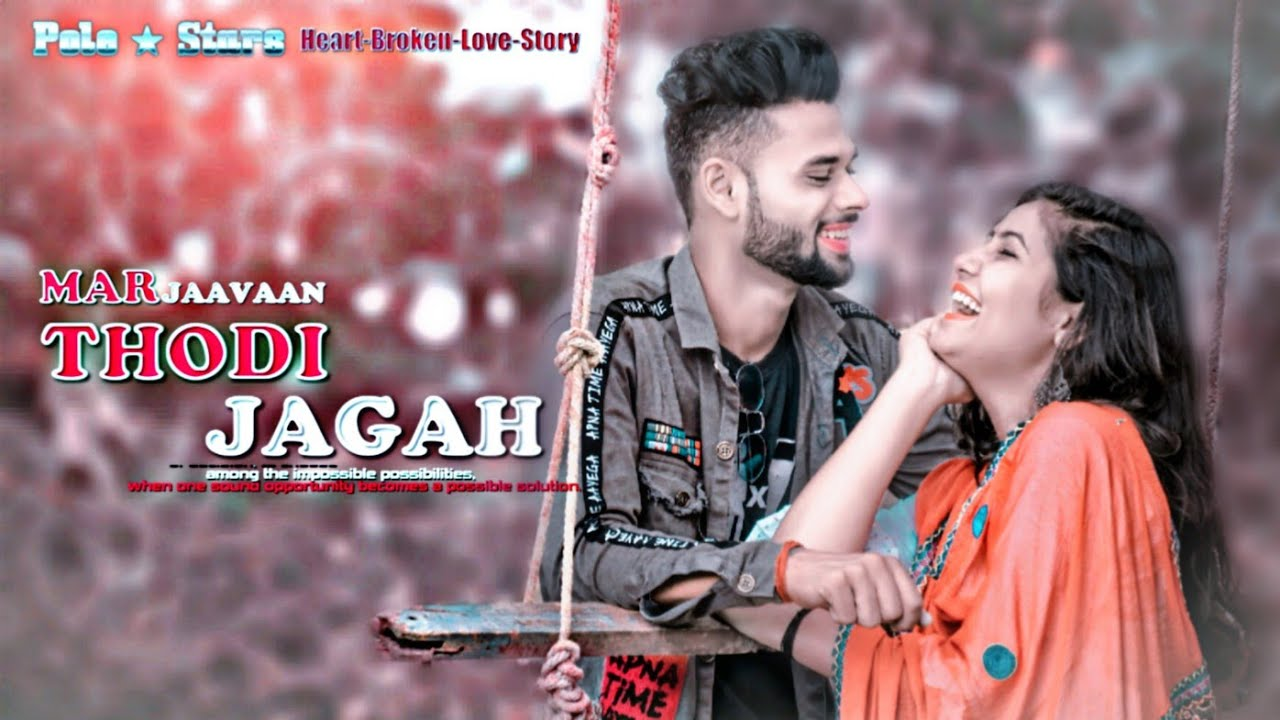 Thodi Jagah | sad love story part 1 | Arijit Singh song | Marjaavaan video