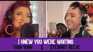 I knew you were waiting   Tash York and Stewart Reeve