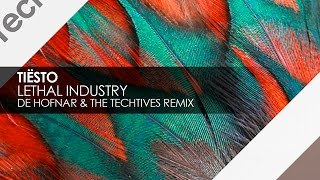 Tiësto - Lethal Industry (De Hofnar & The Techtives Remix)