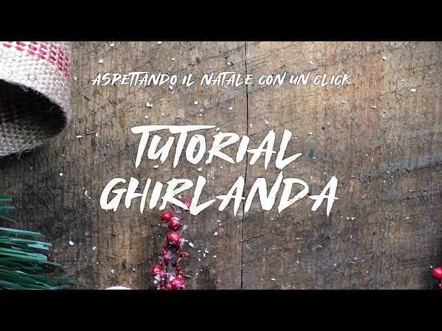 Aspettando il Natale con un click | Tutorial Ghirlanda #OneTeam