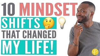10 MINDSET SHIFTS That CHANGED My Life (FOREVER!)