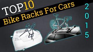 Top 10 Bike Racks For Cars 2015 Compare Bike Racks