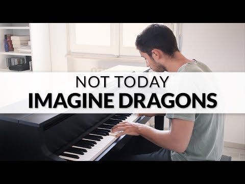 Imagine Dragons - Not Today | Piano Cover