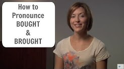 How to pronounce BOUGHT and BROUGHT - English Pronunciation Lesson