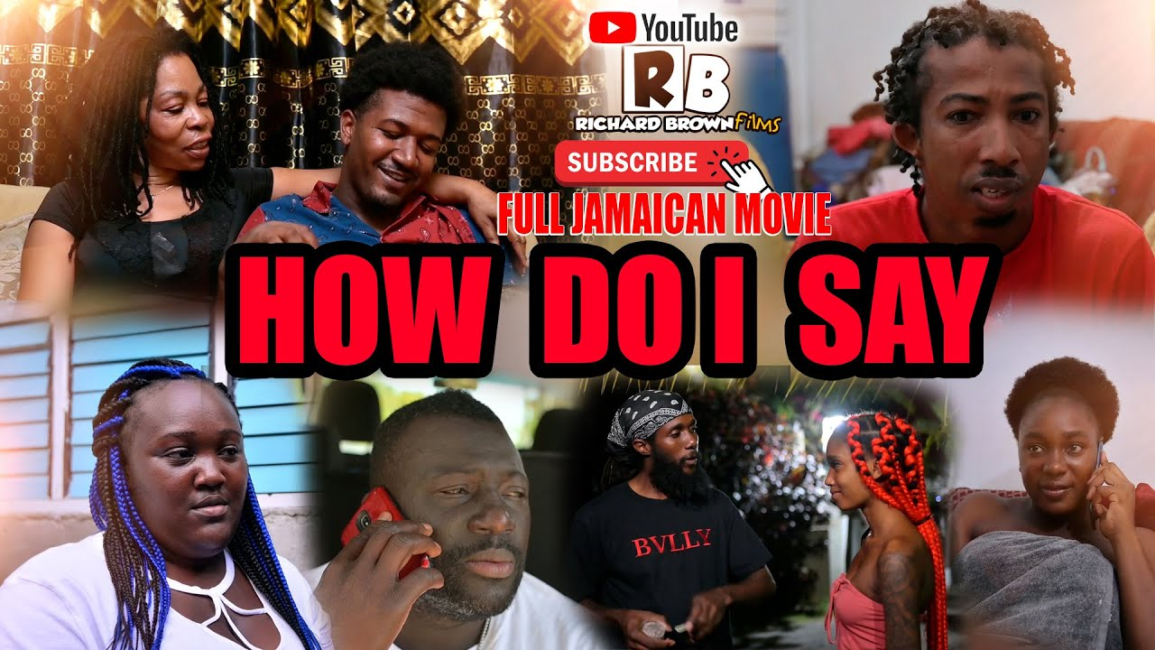 Download HOW DO I SAY ( FULL JAMAICAN MOVIE)
