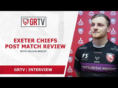 Braley on Exeter defeat – '…we showed glimpses but were our own worst enemies…'