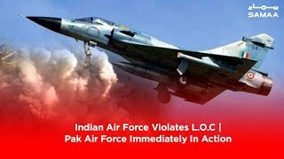 Indian Air Force Violates L.O.C | Pak Air Force Immediately In Action | Feb 26, 2019